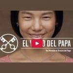 El Video del Papa: Testimoniar el Evangelio en Asia – Noviembre 2017