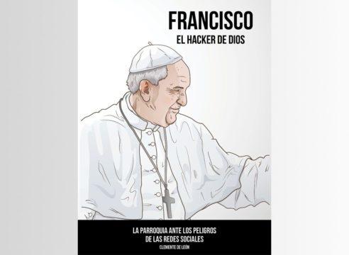 Francisco, el hacker de Dios: un libro sobre redes sociales