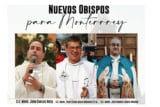 El Papa nombra tres obispos auxiliares para la Arquidiócesis de Monterrey
