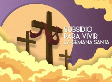 ¿No sabes cómo orar esta Semana Santa? ¡Descarga este subsidio gratis!