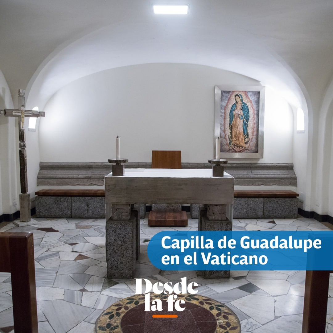 Capilla de Nuestra Señora de Guadalupe en el Vaticano, construida por Fray Gabriel Chávez de la Mora.
